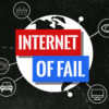 Internet of Fail