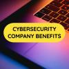 cybersecurity company benefits