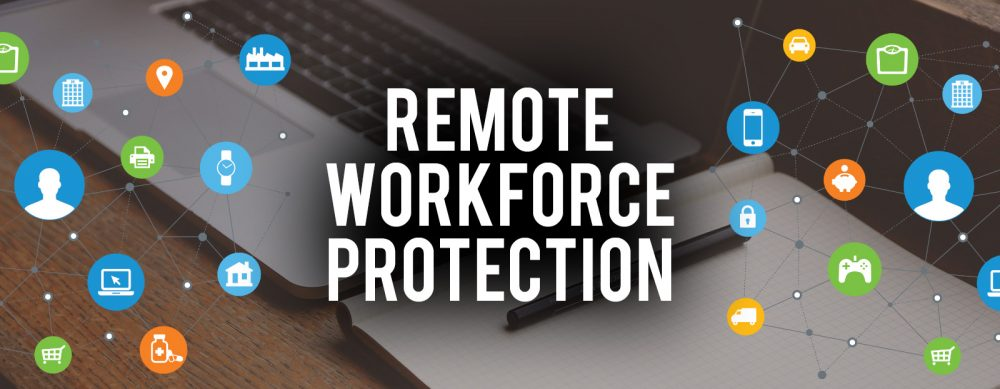 remote workforce protection