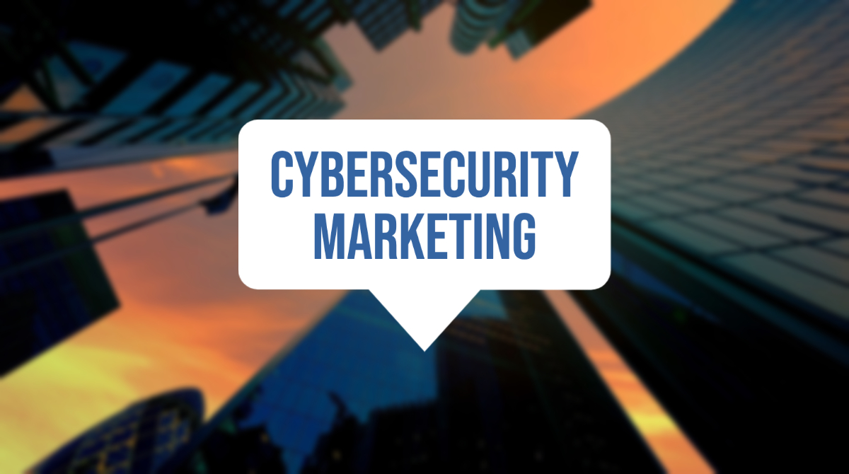 Cybersecurity marketing: Always think of the customer - Help Net Security